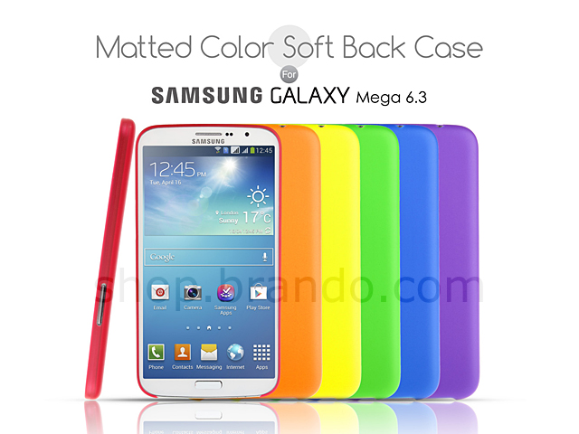 Matted Color Samsung Galaxy Mega 6.3 Soft Back Case