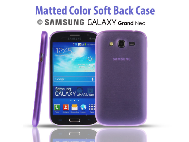 Matted Color Samsung Galaxy Grand Neo Soft Back Case